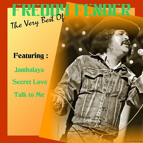 Play & Download Freddy Fender, the Very Best Of by Freddy Fender | Napster