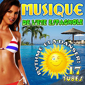 Play & Download Musique de l'ètè espagnole. Rythme et à danser! 17 Tubes by Various Artists | Napster