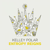 Play & Download Entropy Reigns EP by Kelley Polar | Napster