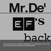Play & Download EF's Back - EP by Mr. De' | Napster