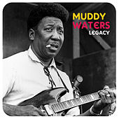 Play & Download Legacy by Muddy Waters | Napster