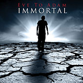 Immortal by Eve to Adam