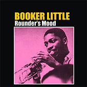 Rounder's Mood by Booker Little