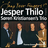 Play & Download Snap Your Fingers! (feat. Søren Kristiansen, Ovesen & Find) by Jesper Thilo | Napster