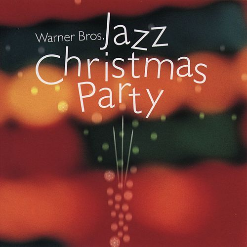 Play & Download Warner Bros. Jazz Christmas Party by Various Artists | Napster