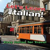 Play & Download Easy Italian for Travel, Volume 2 by Let's Learn Italian! | Napster