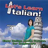 Play & Download Easy Italian Audio Course for Beginners, Vol. 3 by Let's Learn Italian! | Napster