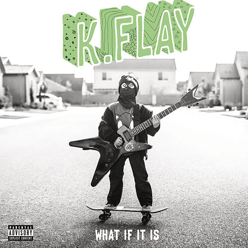 What If It Is by K.Flay
