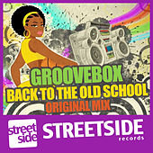 Play & Download Back to the Old School by Groove Box | Napster