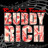 Play & Download Rich and Famous by Buddy Rich | Napster