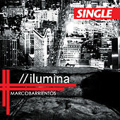 Play & Download Ilumina - Single by Marco Barrientos | Napster