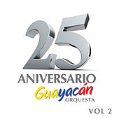 Play & Download 25 ANIVERSARIO  Volumen 2 by Guayacan Orquesta | Napster