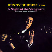 A Night at the Vanguard. Complete Edition (Bonus Track Version) by Kenny Burrell