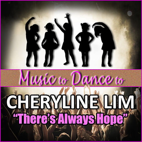 There's Always Hope (Featured Music In Dance Moms) - Single by Cheryline Lim