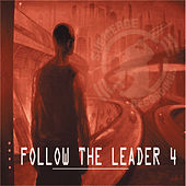 Play & Download Follow the Leader 4 by Various Artists | Napster