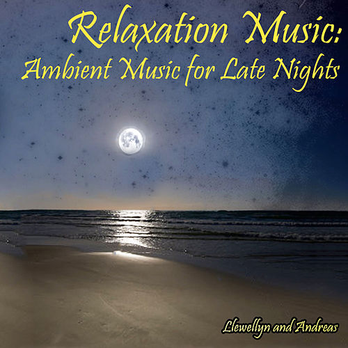 Relaxation Music: Ambient Music for Late Nights by Various Artists