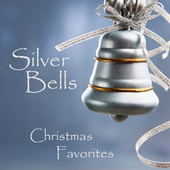 Silver Bells - Christmas Favorites by Christmas Favorites