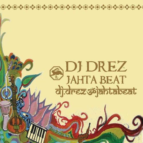 Play & Download Jahta Beat by DJ Drez | Napster