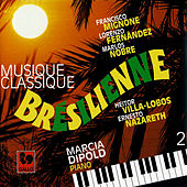 Play & Download Mignone - Fernândez - Nobre - Villa-Lobos - Nazareth: Brazilian Classical Music, Vol. 2 by Marcia Dipold | Napster