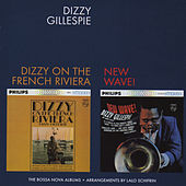 Dizzy on the French Riviera + New Wave! (Bonus Track Version) by Dizzy Gillespie
