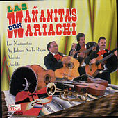 Play & Download Las mañanitas by Mariachi Arriba Juarez | Napster