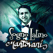 Play & Download Sogno Latino (Latin Dream) by Mantovani | Napster