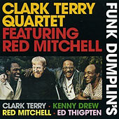 Funk Dumplin's (feat. Kenny Drew) by Clark Terry