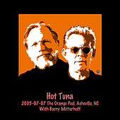 Play & Download 2005-07-07 The Orange Peel, Asheville, NC by Hot Tuna | Napster