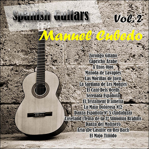 Spanish Guitars: Manuel Cubedo Vol. 2 by Manuel Cubedo