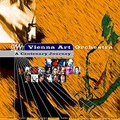 A Centenary Journey by Vienna Art Orchestra