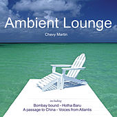 Ambient Lounge by Chevy Martin