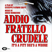 Play & Download Addio fratello crudele by Ennio Morricone | Napster