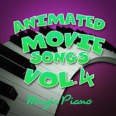 Animated Movie Songs Vol. 4 by Magic Piano
