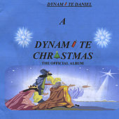 A Dynamite Christmas - The Official Album (Studio Version) by Dynamite Daniel
