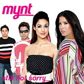 Play & Download Still Not Sorry by Mynt | Napster