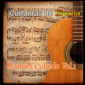Play & Download Guitarras de España: Manuel Cubedo Vol. 1 by Manuel Cubedo | Napster