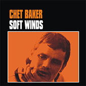 Play & Download Soft Winds by Chet Baker | Napster
