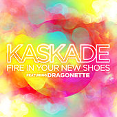 Play & Download Fire in Your New Shoes (feat. Martina from Dragonette) by Kaskade | Napster
