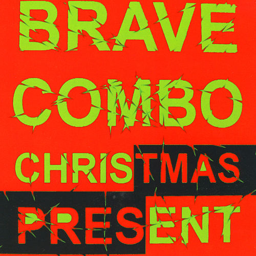 Play & Download Christmas Present by Brave Combo | Napster