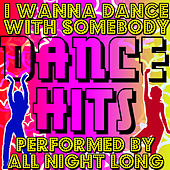 Play & Download I Wanna Dance With Somebody: Dance Hits by All Night Long | Napster