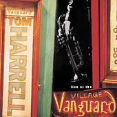 Play & Download Live At The Village Vanguard by Tom Harrell | Napster