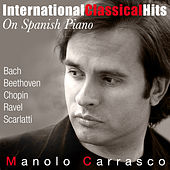 Play & Download Internacional Classical Hits On Spanish Piano by Manolo Carrasco | Napster