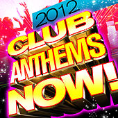 Play & Download Club Anthems Now! 2012 by Club DJs United | Napster