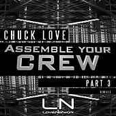 Play & Download Assemble Your Crew Part 3 by Chuck Love | Napster