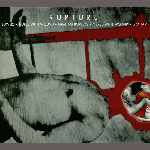 Play & Download Rupture by Nurse With Wound | Napster