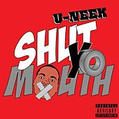 Play & Download Shut Yo Mouth by Uneek | Napster