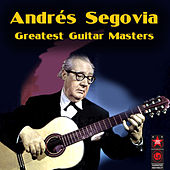 Greatest Guitar Masters by Andres Segovia