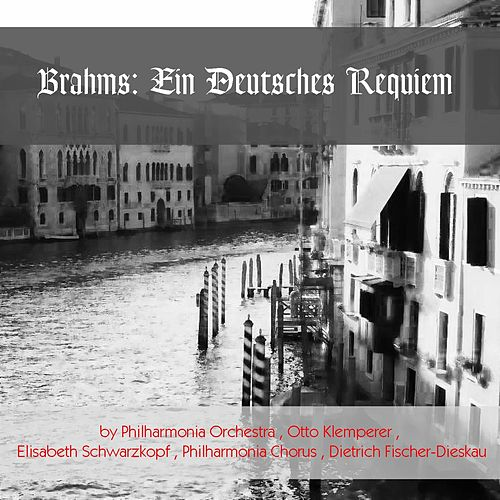 Brahms: Ein Deutsches Requiem by Philharmonia Orchestra