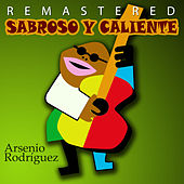 Play & Download Sabroso y Caliente by Arsenio Rodriguez | Napster