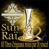 Play & Download Sun Raï, 85 titres originaux mixés par Dj Youcef by Various Artists | Napster
